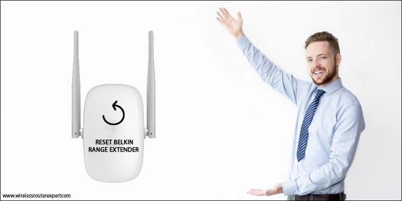How to Reset Belkin Range Extender to Default Settings