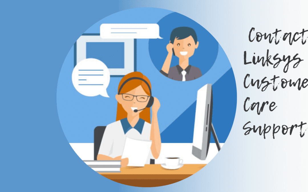 How to Contact Linksys Customer Support | Linksys Support